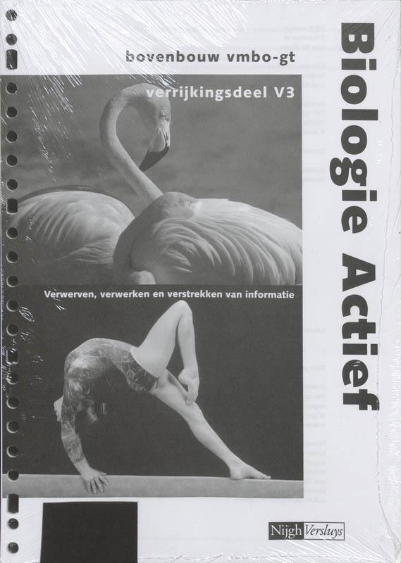 Biologie Actief bovenbouw vmbo-gt verrijkingsdeel V3 Werkboek verwerven, verwerken en verstrekken van informatie, Hendriks, B., Losbladig