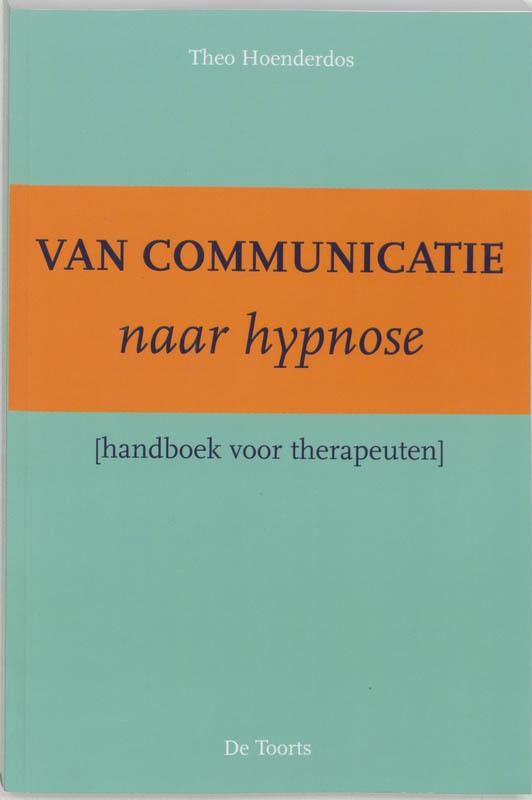 Van communicatie naar hypnose handboek voor therapeuten, Hoenderdos, Paperback