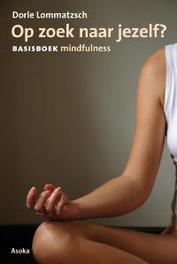 Op zoek naar jezelf? basisboek mindfulness, Ebbens, Sebo, Paperback