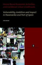 Home-Based Economic Activities and Caribbean Urban Livelihoods vulnerability, Ambition and Impact in Paramaribo and Port of Spain, H. Verrest, Paperback
