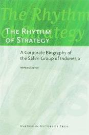 The Rhythm of Strategy a Corporate Biography of the Salim Group of Indonesia, Dieleman, Marleen, Paperback