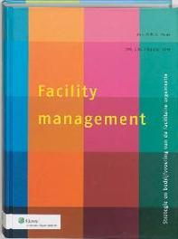Facility Management strategie en bedrijfsvoering van de facilitaire organisatie, Paperback