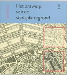 Het ontwerp van de stadsplattegrond De kern van de stedebouw in het perspectief van de eenentwintigste eeuw, Heeling, J., Paperback