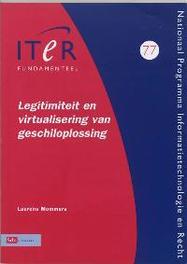 Legitimiteit en virtualisering van geschiloplossing ITeR-reeks, Mommers, L., Paperback