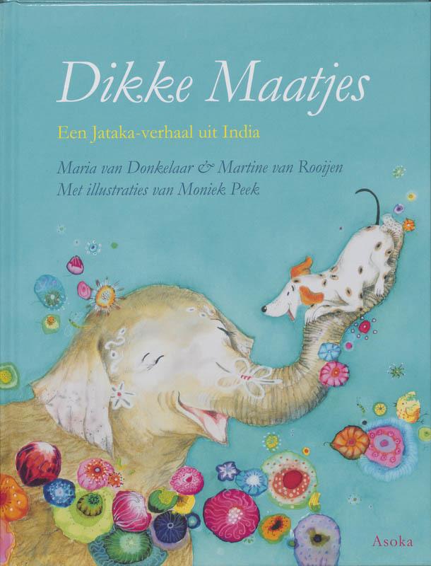 Dikke maatjes een Jataka-verhaal uit India, Van Donkelaar, Maria, Paperback