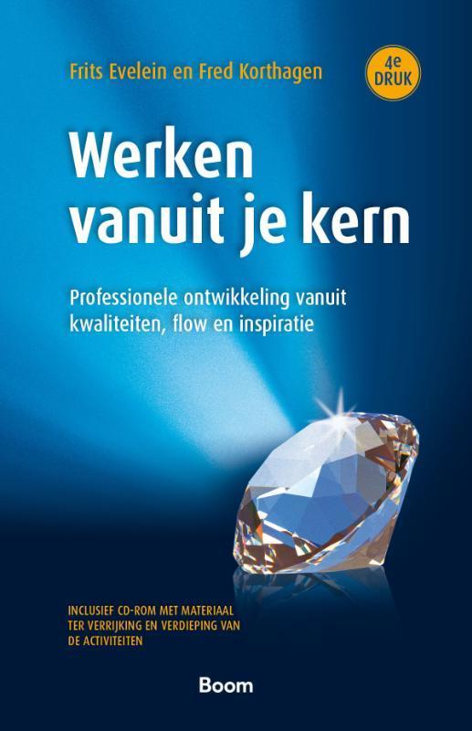 Werken vanuit je kern professionele ontwikkeling vanuit kwaliteiten, flow en inspiratie, Evelein, Frits, Paperback