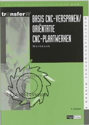 Basis CNC verspanen / orientatie CNC-plaatwerken: Werkboek