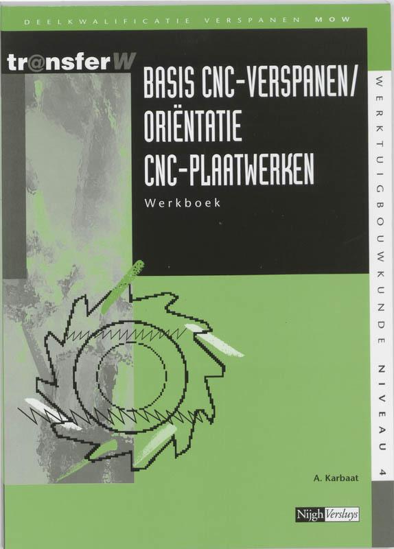 Basis CNC verspanen / orientatie CNC-plaatwerken: Werkboek deelkwalificatie verspanen MOW, Karbaat, A., Paperback