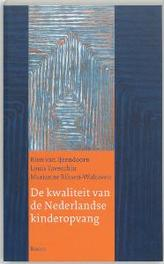 De kwaliteit van de Nederlandse kinderopvang R. van IJzendoorn, Paperback