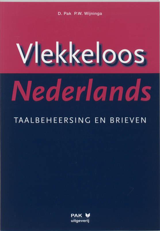 Vlekkeloos Nederlands: Taalbeheersing en brieven taalniveau 3F en 4F D. Pak, Paperback