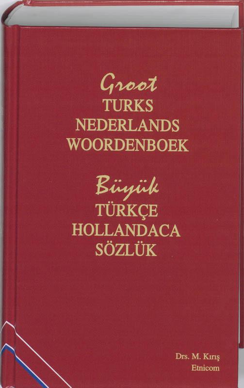 Groot Turks-Nederlands Woordenboek büyük Türkçe-Hollandaca Sözlük, Kiris, Mehmet, Hardcover