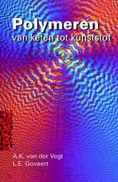 Polymeren van keten tot kunststof, A.K. van der Vegt, Hardcover