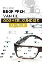Begrippen van de oogheelkundige kliniek Spileers, Werner, onb.uitv.
