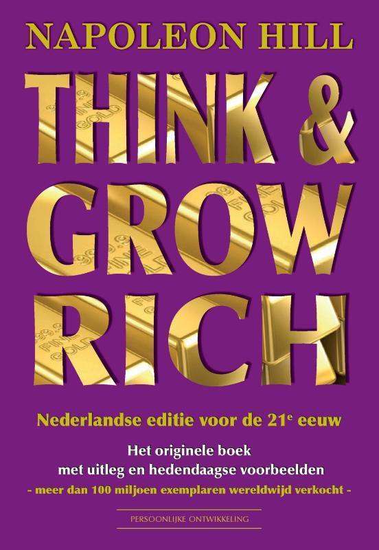 Think & Grow Rich Nederlandse editie voor de 21e eeuw, Napoleon Hill, Paperback