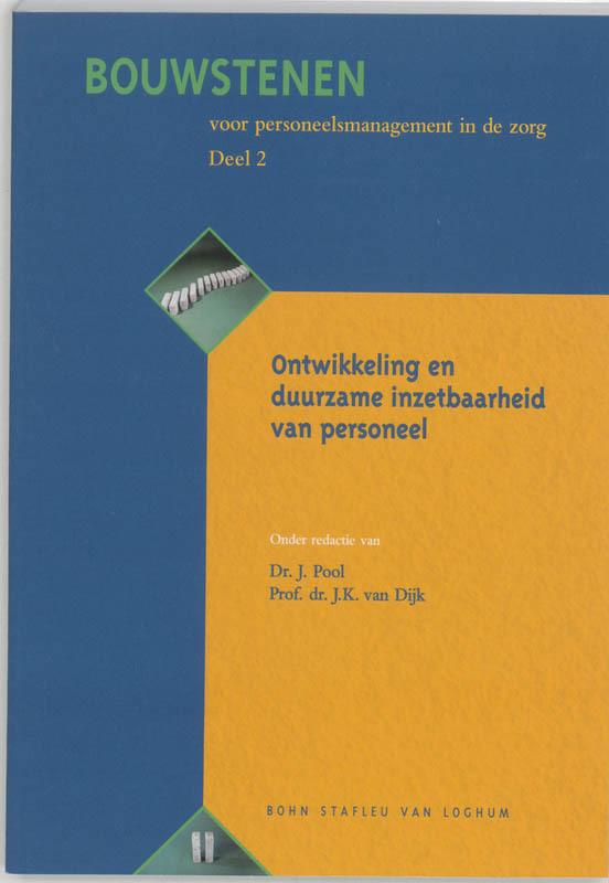 Bouwstenen voor personeelsmanagement in de zorg 2 Ontwikkeling en duurzame inzetbaarheid van personeel J. K. van Dijk, Paperback