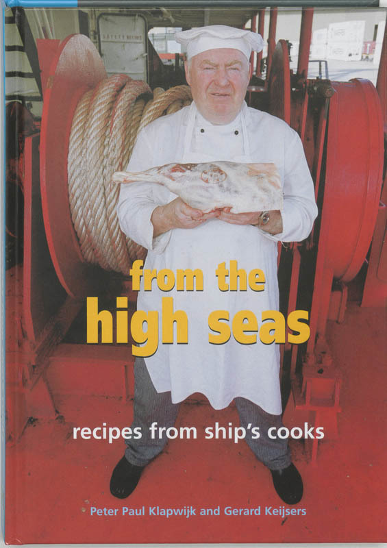 From the high seas recipes from ship's cooks, Klapwijk, P.P., Hardcover