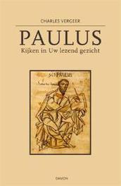 Paulus kijken in uw lezend gezicht, Charles Vergeer, Paperback