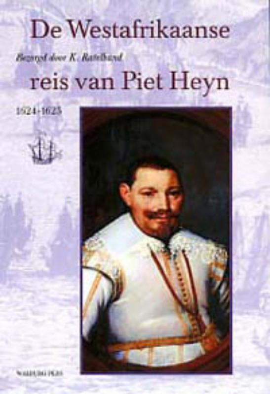 De Westafrikaanse reis van Piet Heyn 1624-1625, K. Ratelband, Hardcover