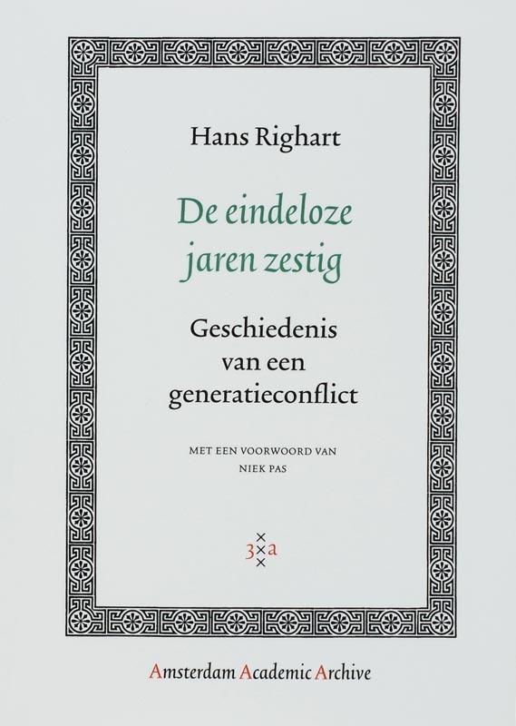 De eindeloze jaren zestig geschiedenis van een generatieconflict, Righart, Hans, Paperback