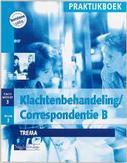 Klachtenbehandeling / Correspondentie B CAL04.3/3 Praktijkboek