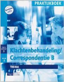 Klachtenbehandeling / Correspondentie B CAL04.3/3 Praktijkboek J.W. Niesing, Paperback
