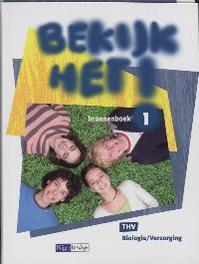 Bekijk het!: THV 1: Bronnenboek biologie/ verzorging, Berg, Bert van den, Paperback