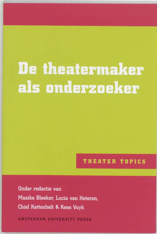 De theatermaker als onderzoeker Theater Topics, Paperback