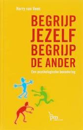 Begrijp jezelf, begrijp de ander een psychologische benadering, H. van Veen, Hardcover