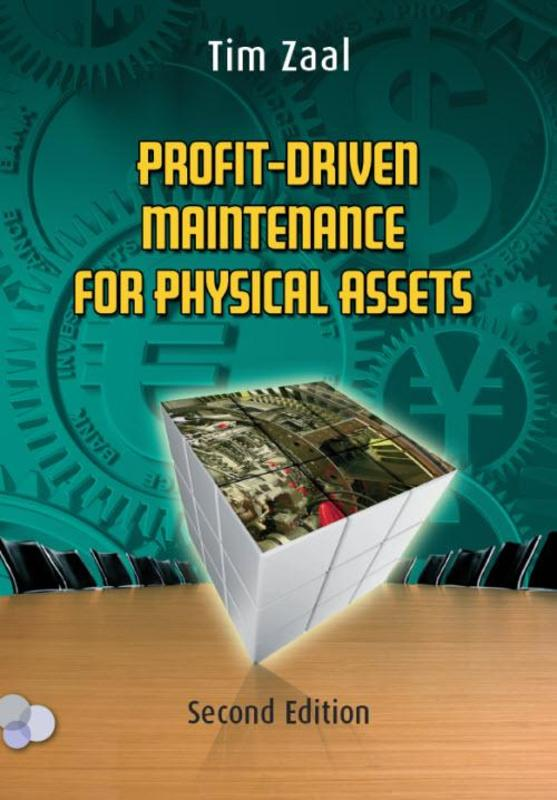 Profitable Driven Maintenance for Physical Assets by continuously Asset Output Improvement and Operational Execellence, T. Zaal, Paperback