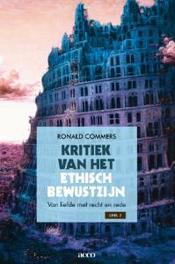 Kritiek van het ethisch bewustzijn: 2 Van liefde met recht en rede van liefde met recht en rede, Ronald Commers, Paperback