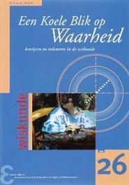 Een Koele Blik op Waarheid bewijzen en redeneren in de wiskunde, Verhulst, Ferdinand, Paperback