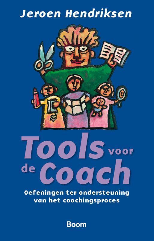 Tools voor de coach oefeningen ter ondersteuning van het coachingsproces, Jeroen Hendriksen, Paperback