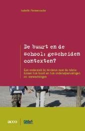 De buurt en de school: gescheiden contexten? gescheiden contexten? : een onderzoek bij kinderen naar de relatie tussen hun buurt en hun onderwijservaringen en -verwachtingen, Isabelle Pannecoucke, onb.uitv.