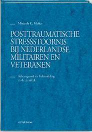 Posttraumatische stressstoornis bij Nederlandse militairen en veteranen achtergrond en behandeling in de praktijk, Meijer, M.E., Hardcover