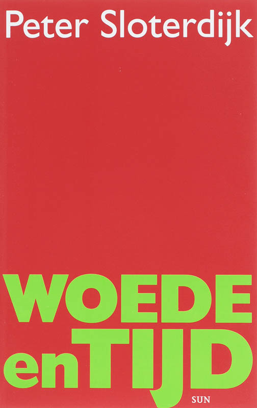 Woede en tijd een politiek-psychologisch essay, Peter Sloterdijk, Paperback