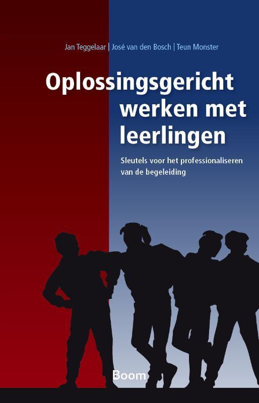 Oplossingsgericht werken met leerlingen sleutels voor het profesionaliseren van de begeleiding, Van den Bosch, José, Paperback
