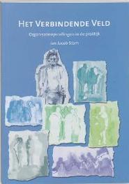 Het verbindende veld organisatieopstellingen in de praktijk, J.J. Stam, Paperback