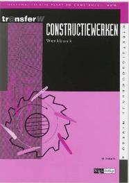 Constructiewerken: Werkboek TransferW, H. Hebels, Paperback