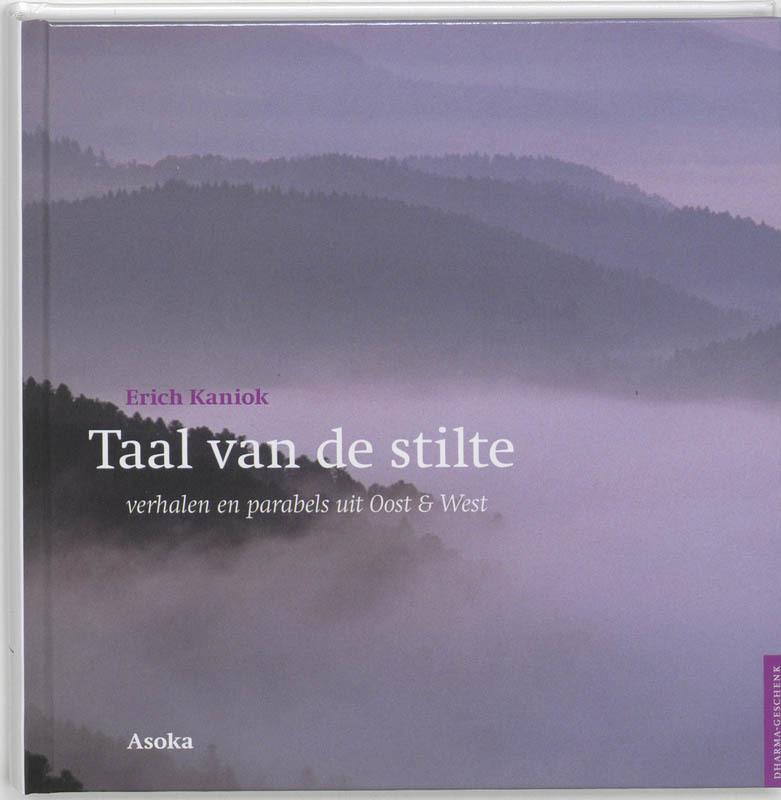 Taal van de stilte verhalen en parabels uit Oost en West, Erich Kaniok, Hardcover