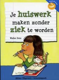 Je huiswerk maken zonder ziek te worden LACH EN LEER, Dons, Walter, Paperback