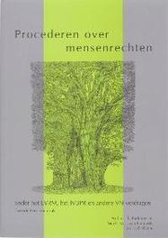 Procederen over mensenrechten onder het EVRM, het IVBPR en andere VN-Verdragen, Barkhuysen, T., Paperback