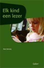 Elk kind een lezer preventie van leesmoeilijkheden door effectief leesonderwijs, Vernooy, Kees, onb.uitv.