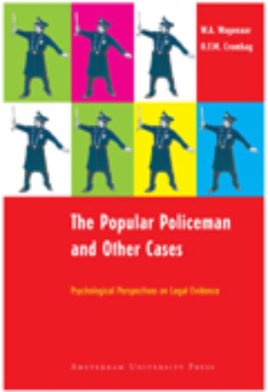 The Popular Policeman and Other Cases psychological Perspectives on Legal Evidence, W.A. Wagenaar, Paperback