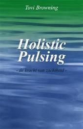 Holistic pulsing de zachte en wonderbaarlijke behandelmethode, Browning, Tovi, Paperback