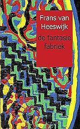 de fantasie fabriek vluchtschrift der wonderen, van Heeswijk, Frans, Paperback