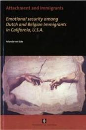 Attachment and Immigrants emotional security among Dutch and Belgian Immigrants in California, U.S.A., Ecke, Jolanda van, Paperback