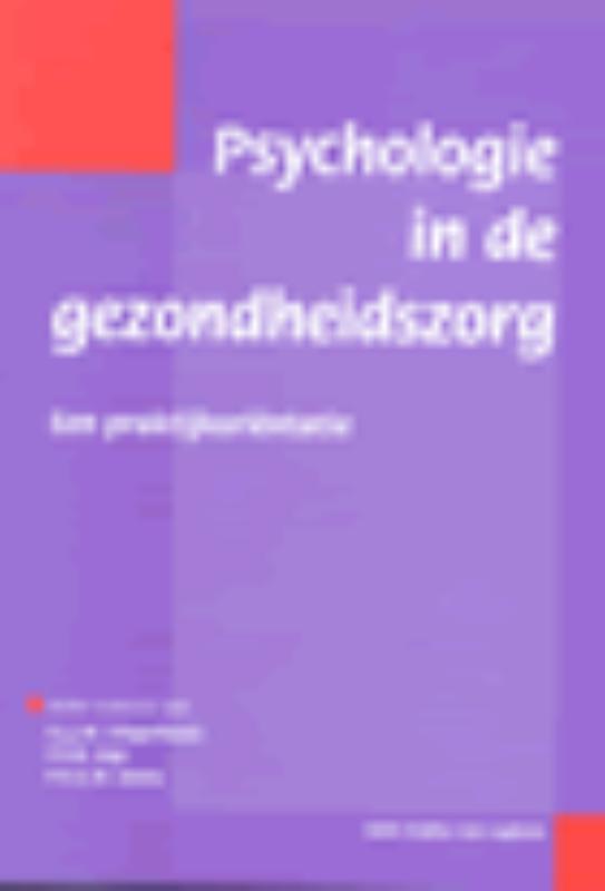 Psychologie in de gezondheidszorg een praktijkorientatie, A. J. J. M. Vingerhoets, Paperback