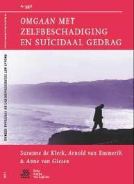 Omgaan met zelfbeschadiging en suïcidaal gedrag A-ggz middelengebruik, Van Emmerik, Arnold, Paperback