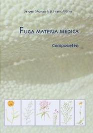 Fuga Materia Medica: Composieten J.F. Morssink, Hardcover