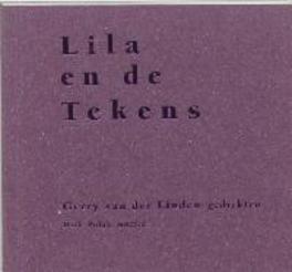 Lila en de tekens een vertelling, Linden, Gerry van der, Paperback
